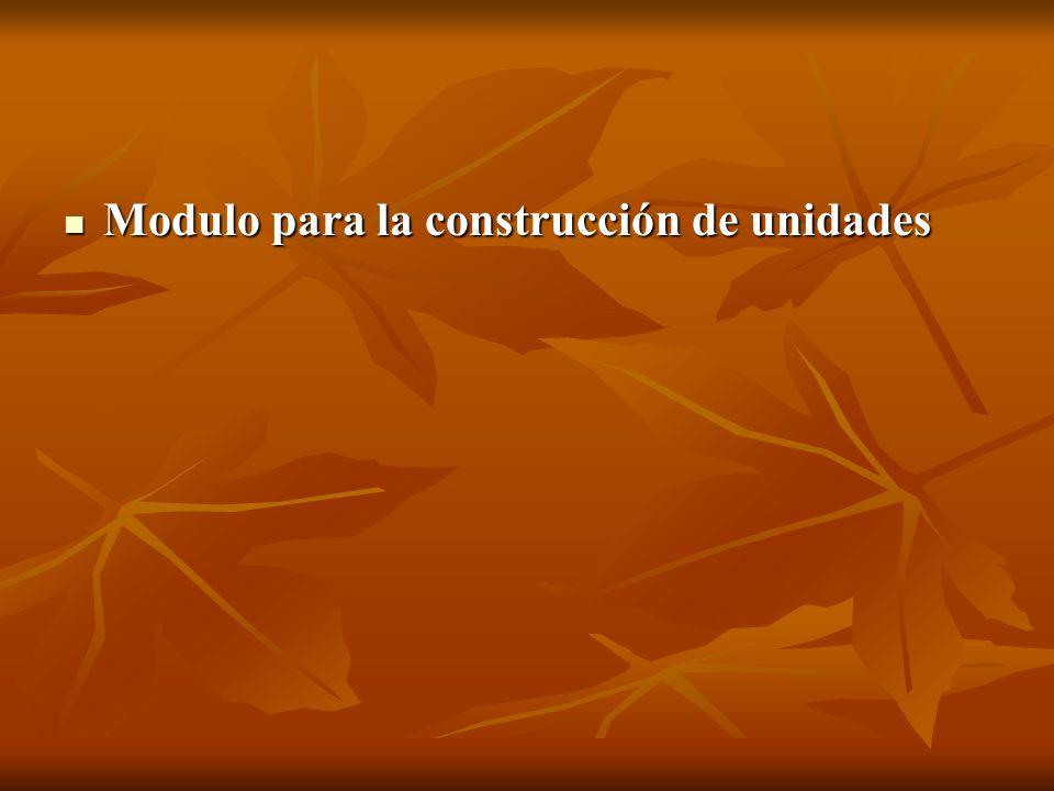 Modulo para la construcción de unidades Modulo para la construcción de unidades