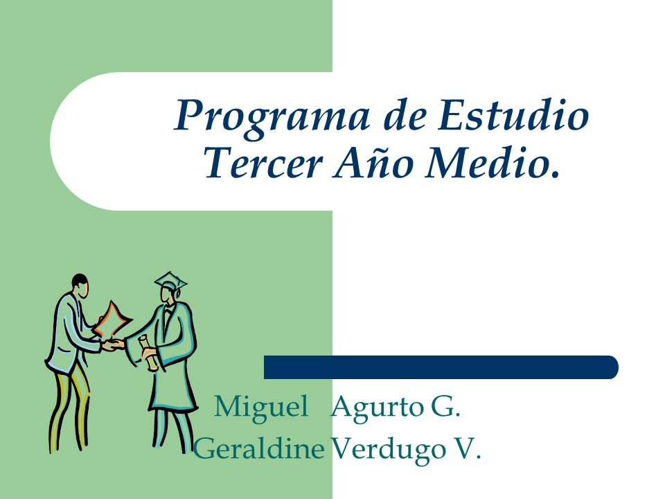 Programa de Estudio Tercer Año Medio. Miguel Agurto G. Geraldine Verdugo V.