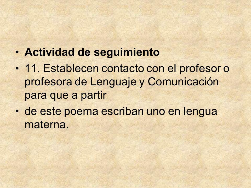 Actividad de seguimiento 11. Establecen contacto con el profesor o profesora de Lenguaje y Comunicación para que a partir de este poema escriban uno e