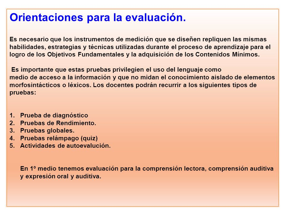 Orientaciones para la evaluación. Es necesario que los instrumentos de medición que se diseñen repliquen las mismas habilidades, estrategias y técnica