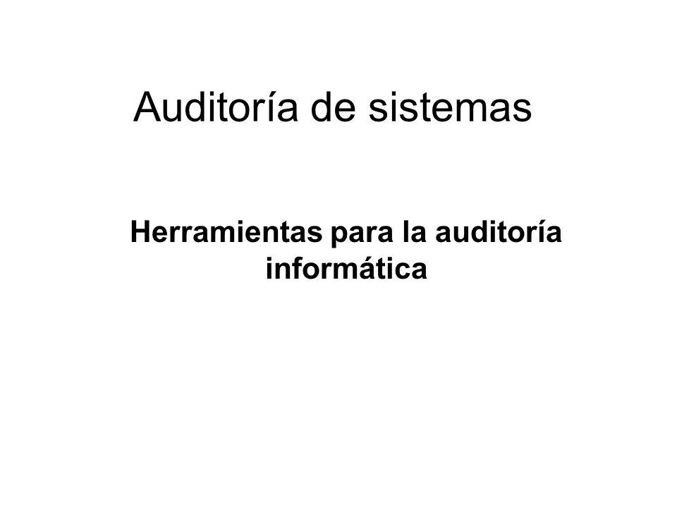 Auditoría de sistemas Herramientas para la auditoría informática
