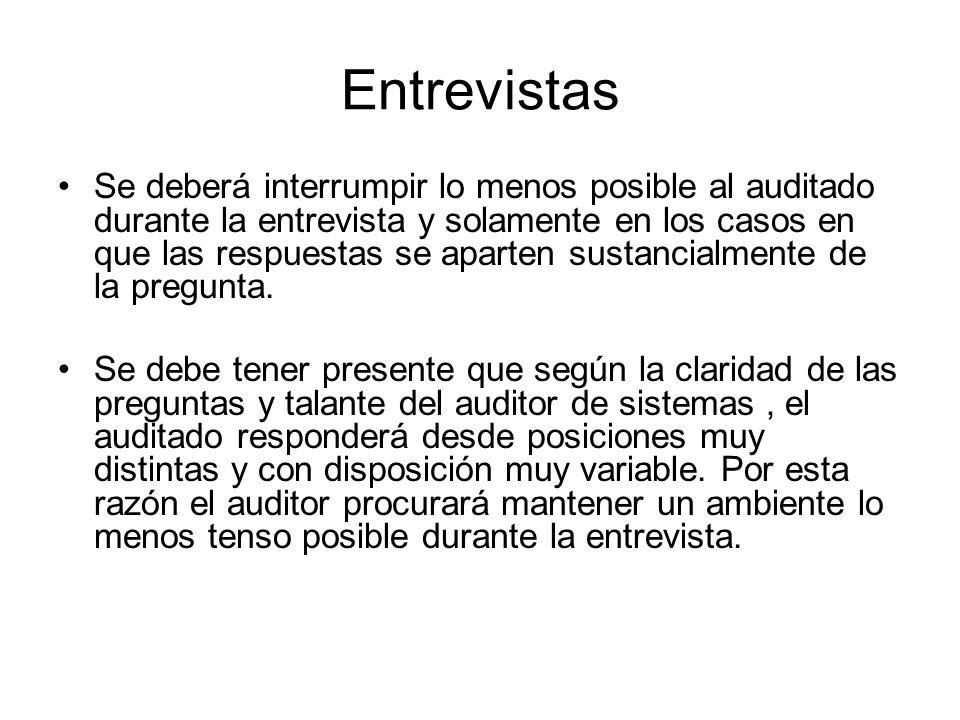 Entrevistas Se deberá interrumpir lo menos posible al auditado durante la entrevista y solamente en los casos en que las respuestas se aparten sustanc