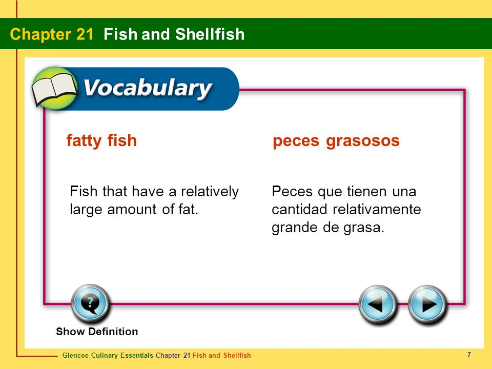 Glencoe Culinary Essentials Chapter 21 Fish and Shellfish Chapter 21 Fish and Shellfish 18 Show Definition A mollusk that has two shells that are hinged together.