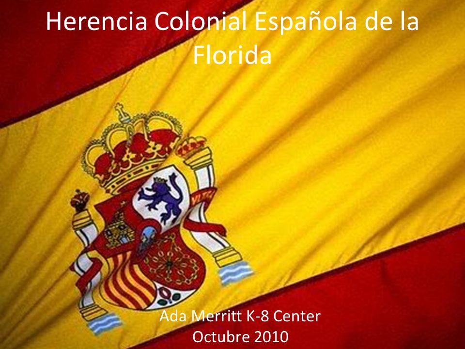 Herencia Colonial Española de la Florida Ada Merritt K-8 Center Octubre 2010