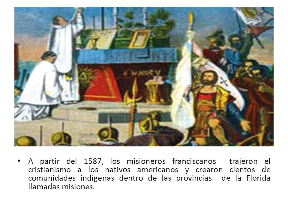 A partir del 1587, los misioneros franciscanos trajeron el cristianismo a los nativos americanos y crearon cientos de comunidades indígenas dentro de