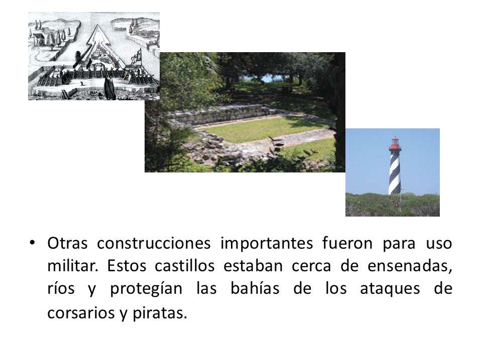 Otras construcciones importantes fueron para uso militar. Estos castillos estaban cerca de ensenadas, ríos y protegían las bahías de los ataques de co