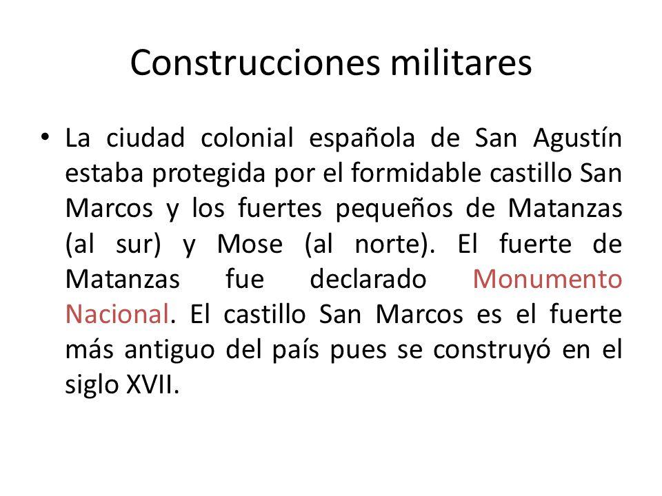 Construcciones militares La ciudad colonial española de San Agustín estaba protegida por el formidable castillo San Marcos y los fuertes pequeños de M