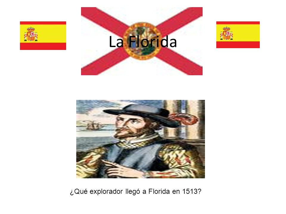 Juan Ponce de León La Florida tiene una gran herencia colonial española.