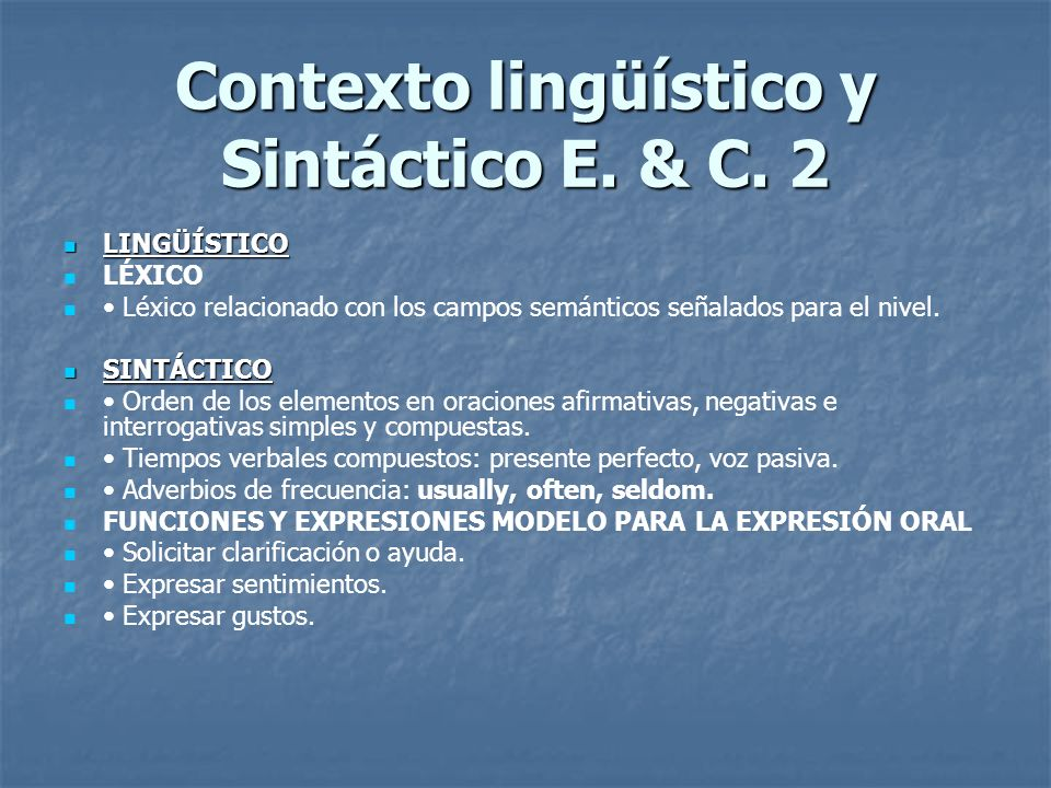 EXPRESIÓN ORAL EXPRESIÓN ORAL Los alumnos y las alumnas: a) Producen frases u oraciones simples para demostrar comprensión. b) Participan en diálogos