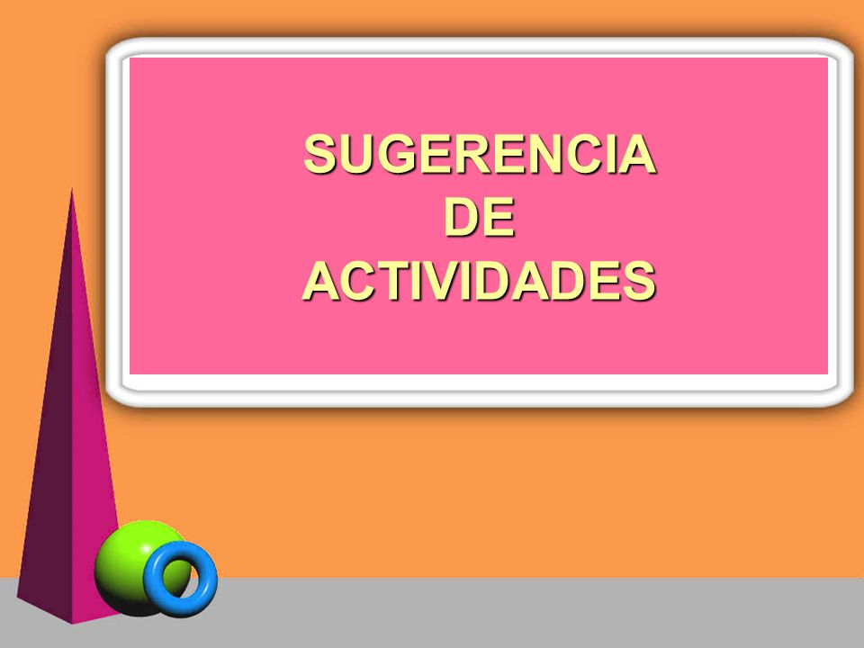 SUGERENCIA DE ACTIVIDADES