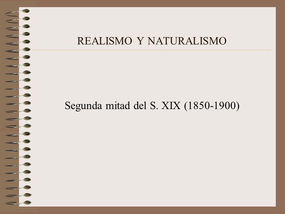 REALISMO Y NATURALISMO Segunda mitad del S. XIX (1850-1900)