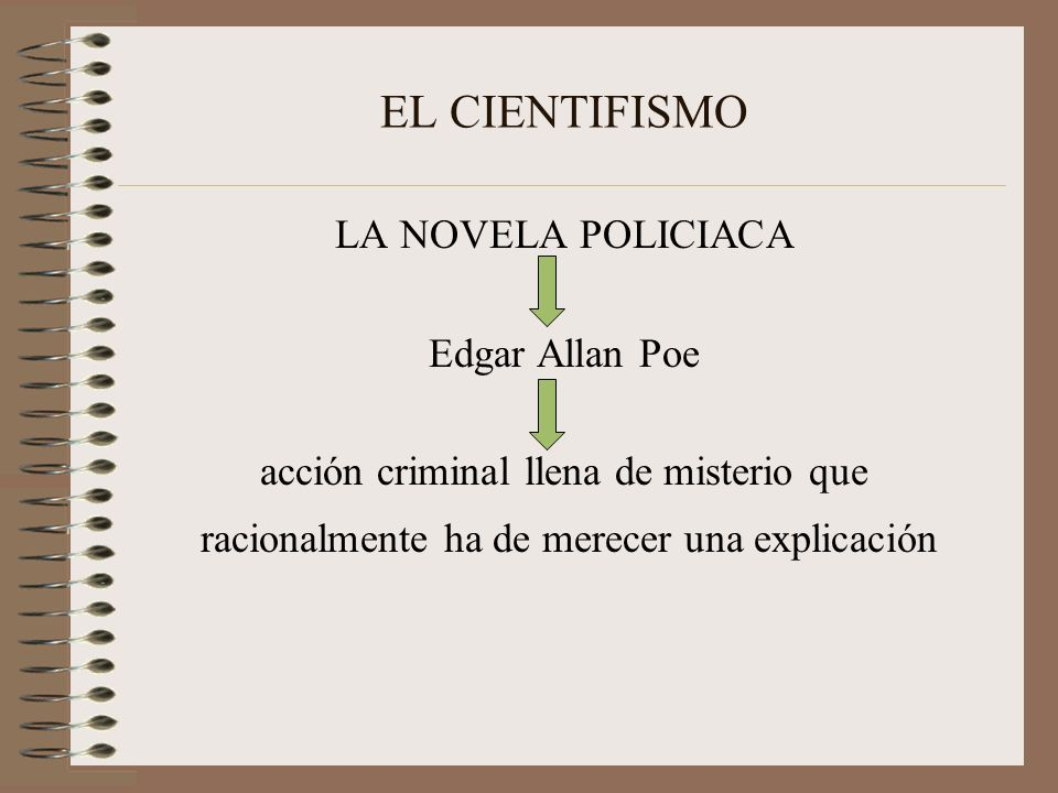 EL CIENTIFISMO LA NOVELA POLICIACA Edgar Allan Poe acción criminal llena de misterio que racionalmente ha de merecer una explicación