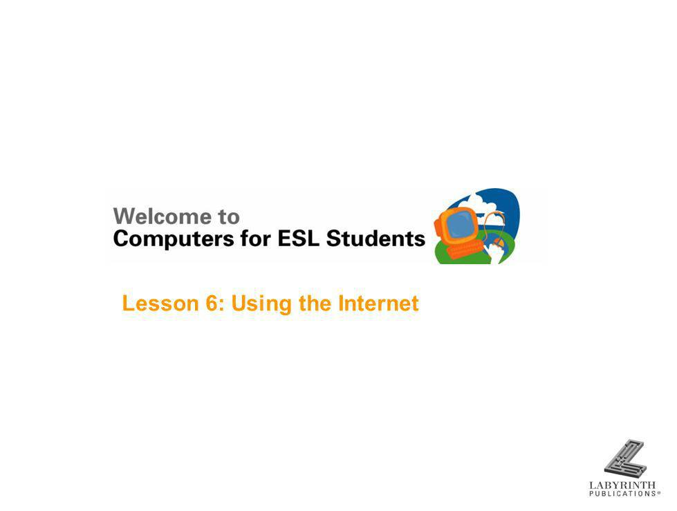 Lesson 6: Using the Internet
