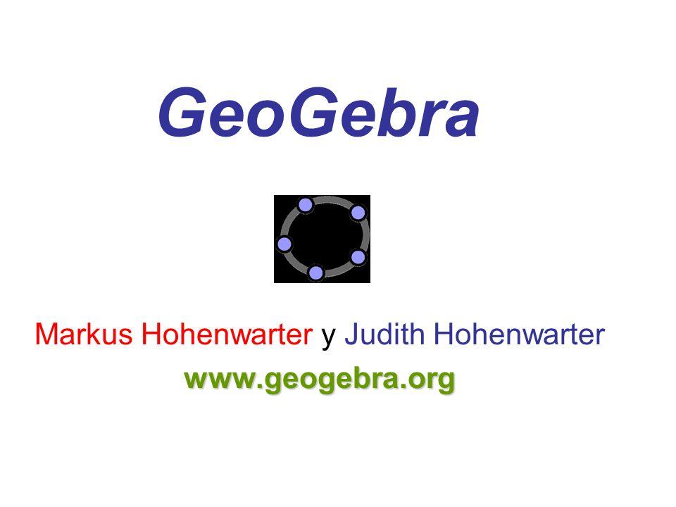 Markus Hohenwarter y Judith Hohenwarterwww.geogebra.org GeoGebra