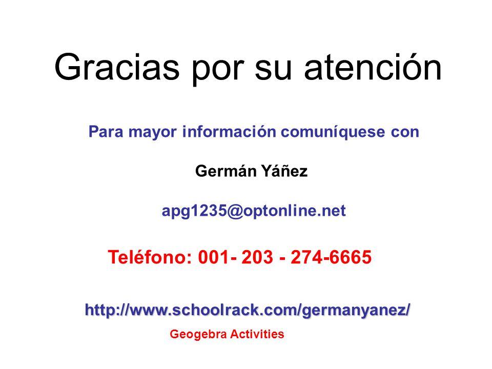 Gracias por su atención Para mayor información comuníquese con Germán Yáñez apg1235@optonline.net Teléfono: 001- 203 - 274-6665 http://www.schoolrack.