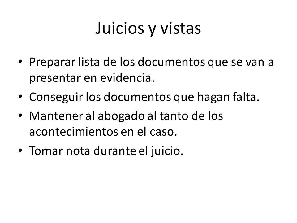 Juicios y vistas Preparar lista de los documentos que se van a presentar en evidencia.