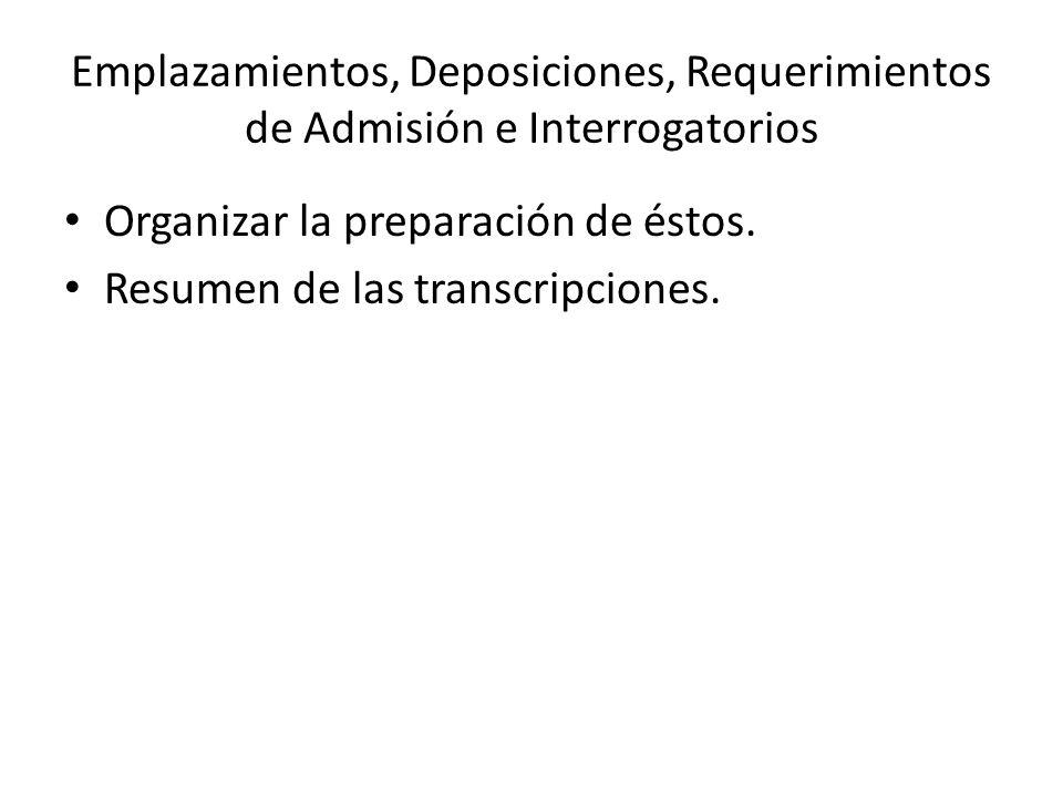Emplazamientos, Deposiciones, Requerimientos de Admisión e Interrogatorios Organizar la preparación de éstos.
