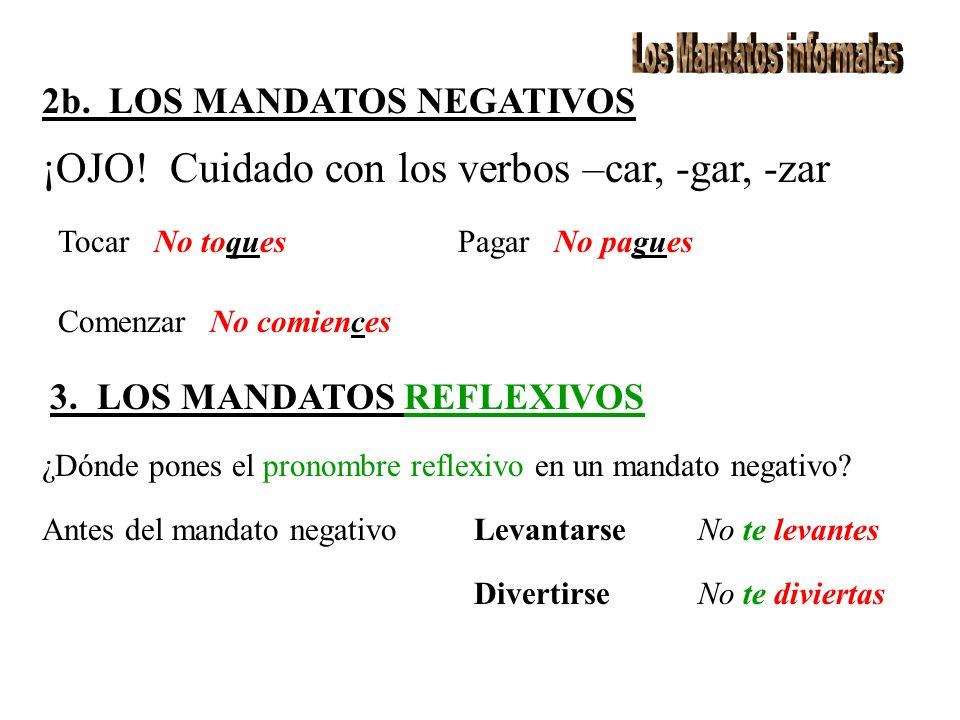 3.LOS MANDATOS REFLEXIVOS continuado ¿Dónde pones el pronombre reflexivo en un mandato afirmativo.