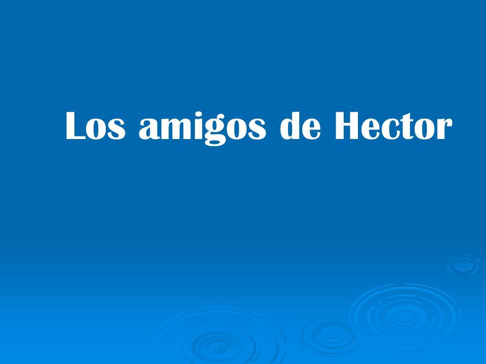 Los amigos de Hector