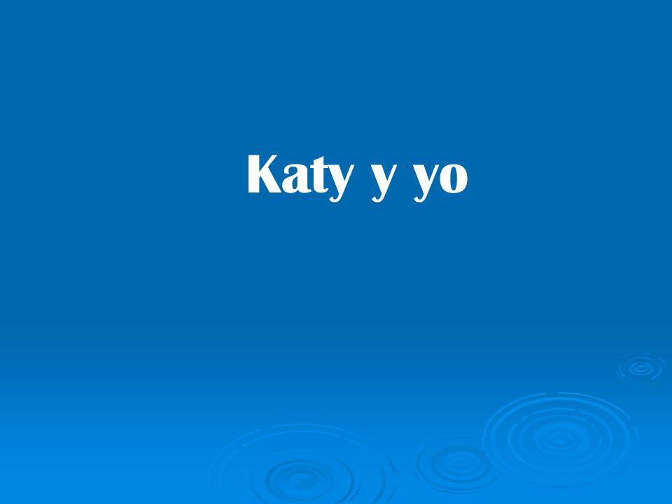 Katy y yo