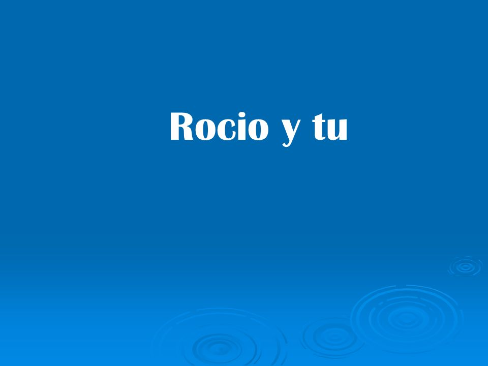 Rocio y tu