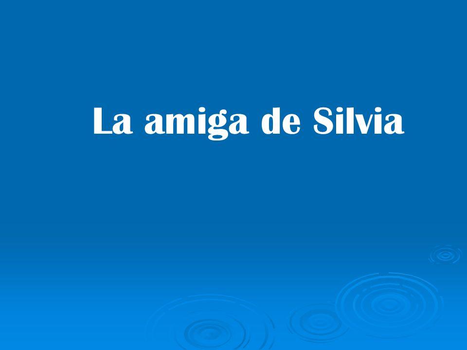 La amiga de Silvia