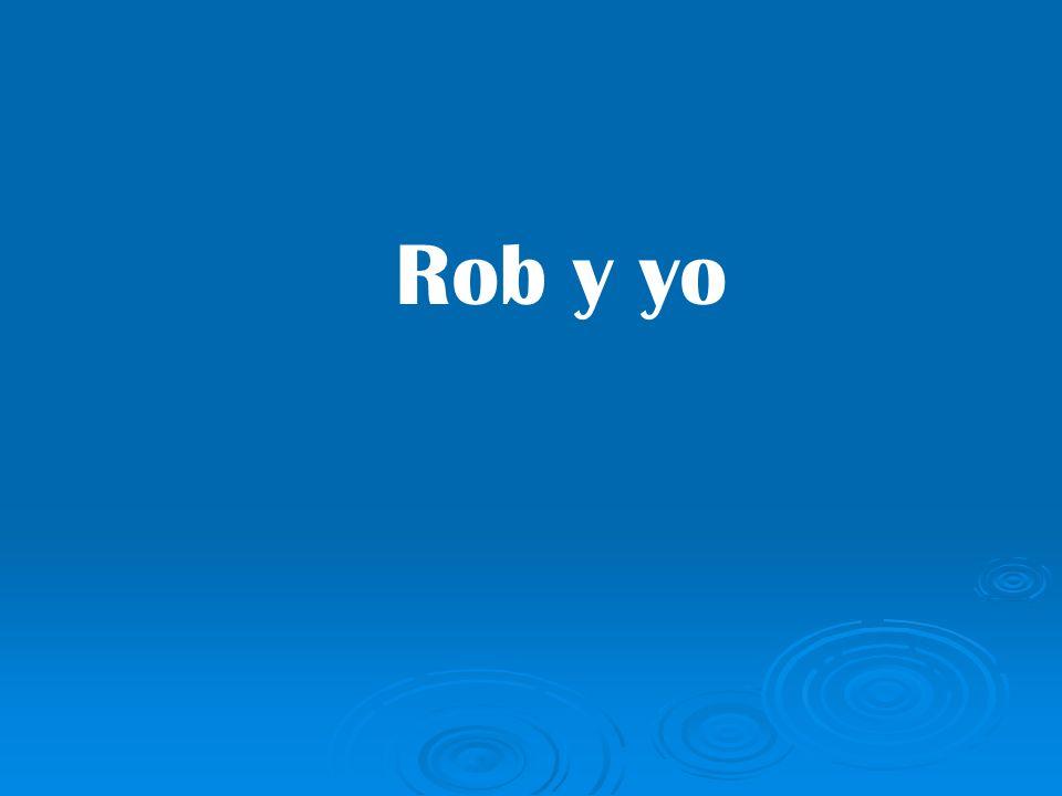 Rob y yo