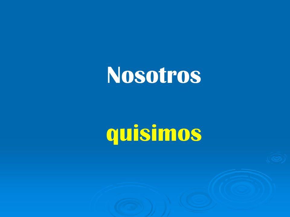 quisimos