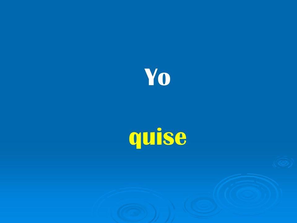 quise