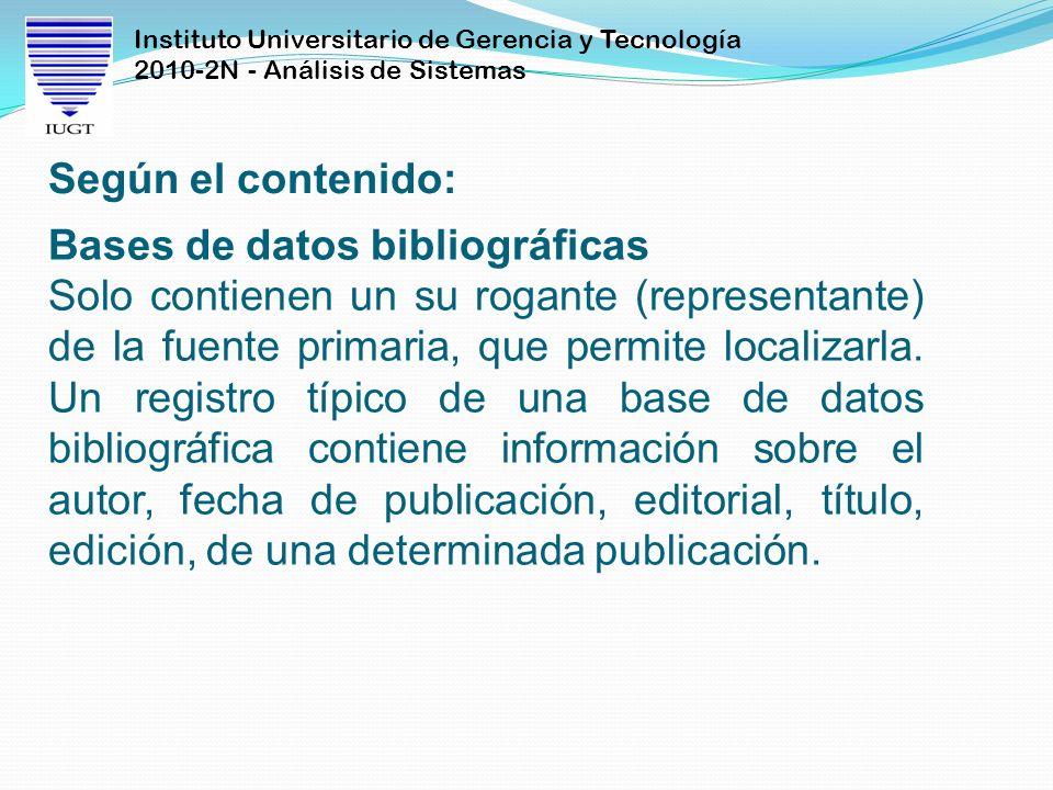 Instituto Universitario de Gerencia y Tecnología 2010-2N - Análisis de Sistemas Bases de datos bibliográficas Solo contienen un su rogante (representa
