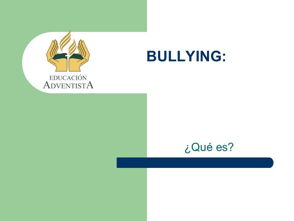 BULLYING: ¿Qué es?
