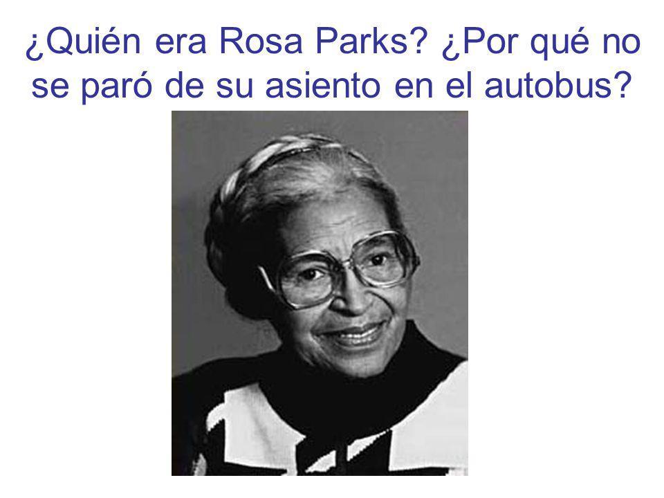 ¿Quién era Rosa Parks? ¿Por qué no se paró de su asiento en el autobus?