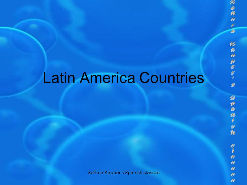Señora Kauper s Spanish classes Latin America Countries