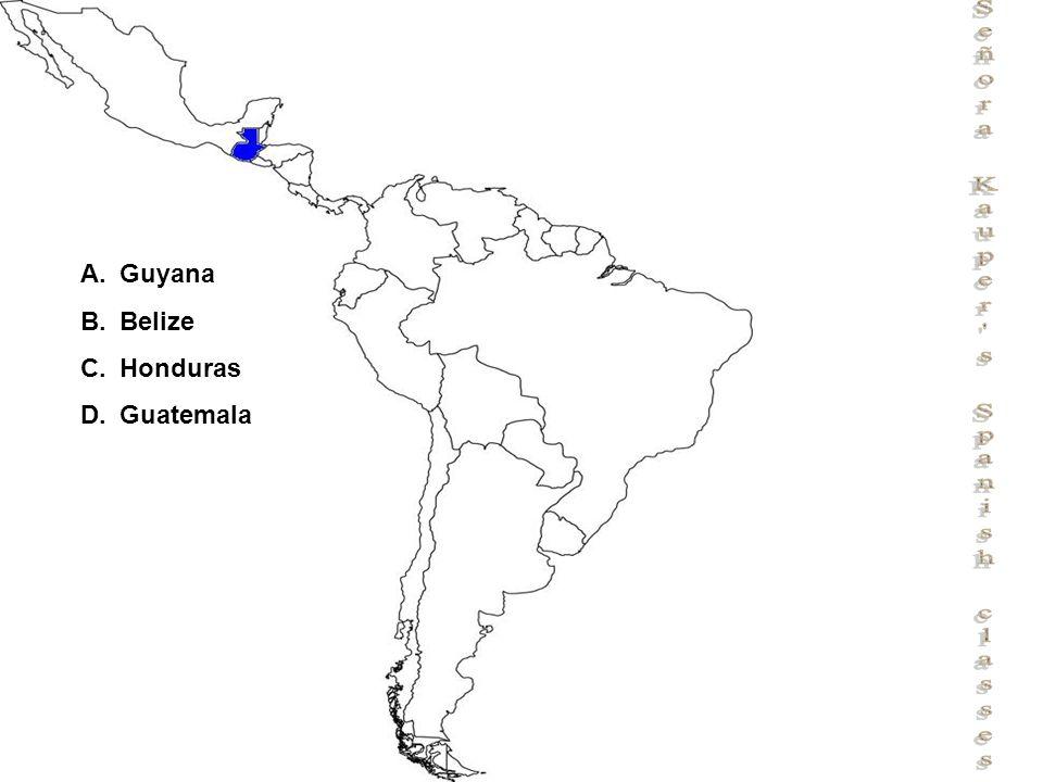 Señora Kauper s Spanish classes A.Guyana B.Belize C.Honduras D.Guatemala