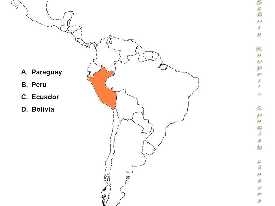 Señora Kauper s Spanish classes A.Paraguay B.Peru C.Ecuador D.Bolivia