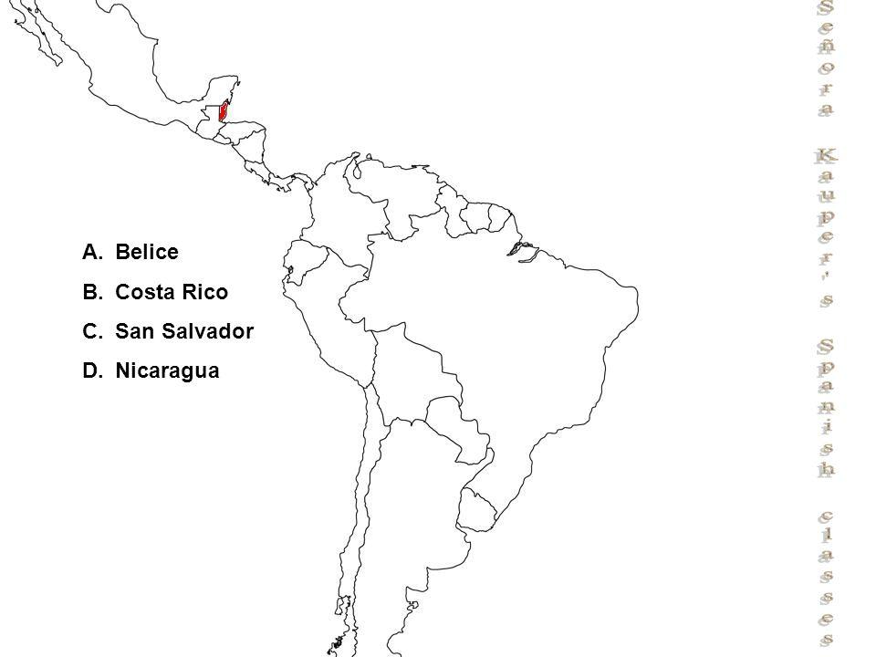 Señora Kauper s Spanish classes A.Belice B.Costa Rico C.San Salvador D.Nicaragua