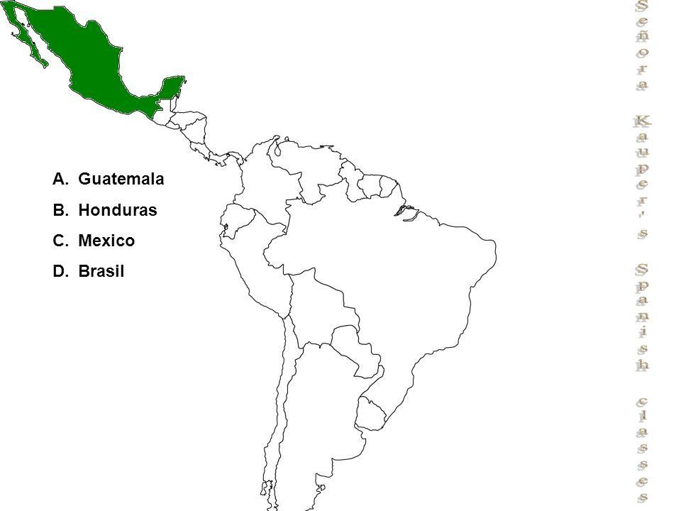 Señora Kauper s Spanish classes A.Guatemala B.Honduras C.Mexico D.Brasil