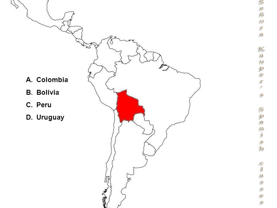 Señora Kauper s Spanish classes A.Colombia B.Bolivia C.Peru D.Uruguay