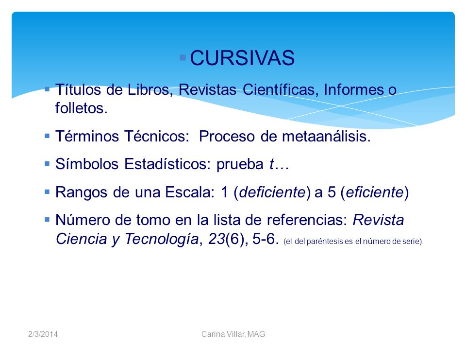 2/3/2014Carina Villar, MAG CURSIVAS Títulos de Libros, Revistas Científicas, Informes o folletos. Términos Técnicos: Proceso de metaanálisis. Símbolos