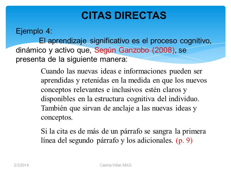 2/3/2014Carina Villar, MAG Ejemplo 4: El aprendizaje significativo es el proceso cognitivo, dinámico y activo que, Según Ganzobo (2008), se presenta d