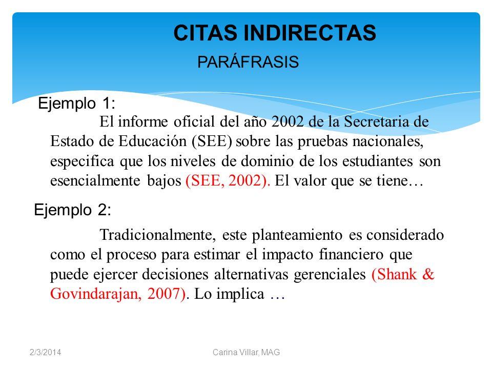 2/3/2014Carina Villar, MAG PARÁFRASIS Ejemplo 1: El informe oficial del año 2002 de la Secretaria de Estado de Educación (SEE) sobre las pruebas nacio