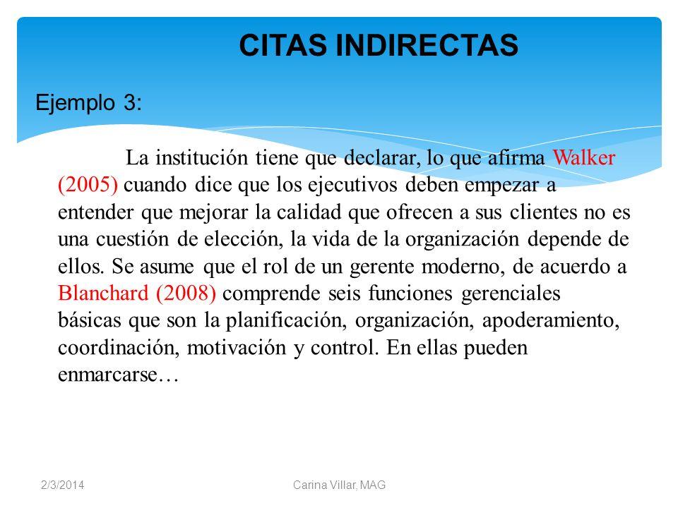 2/3/2014Carina Villar, MAG Ejemplo 3: La institución tiene que declarar, lo que afirma Walker (2005) cuando dice que los ejecutivos deben empezar a en