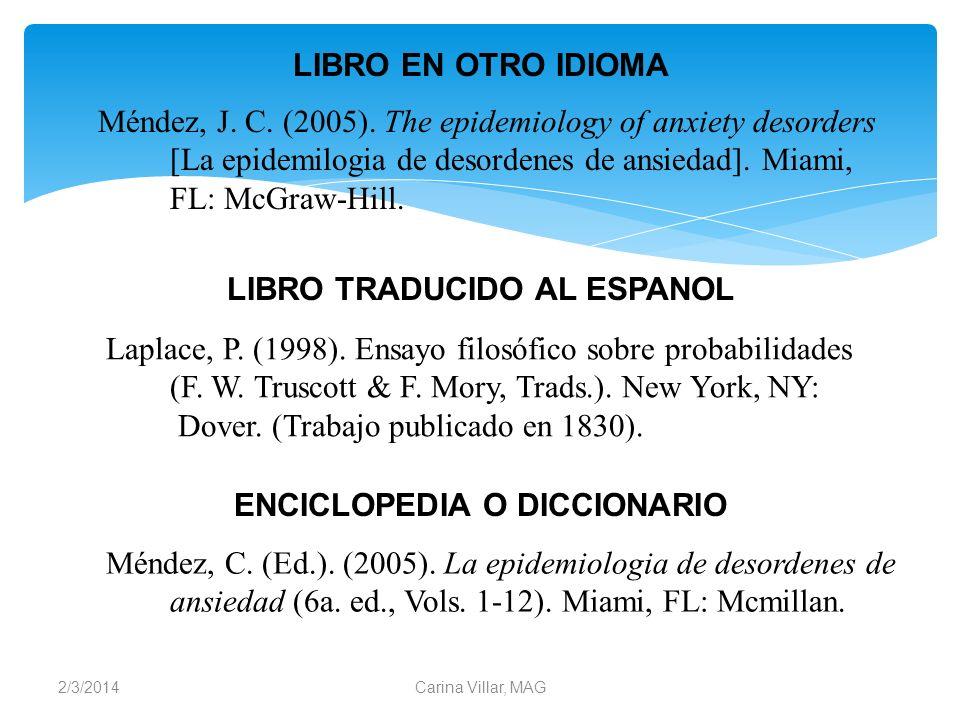 2/3/2014Carina Villar, MAG LIBRO EN OTRO IDIOMA Méndez, J. C. (2005). The epidemiology of anxiety desorders [La epidemilogia de desordenes de ansiedad