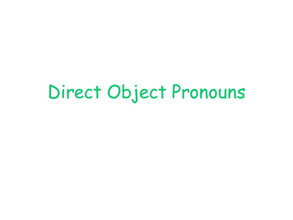 What is a direct object.