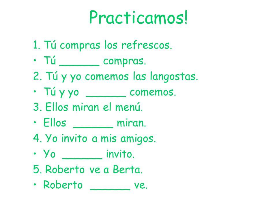 Practicamos.1. I understand him. Yo ______ _________________.