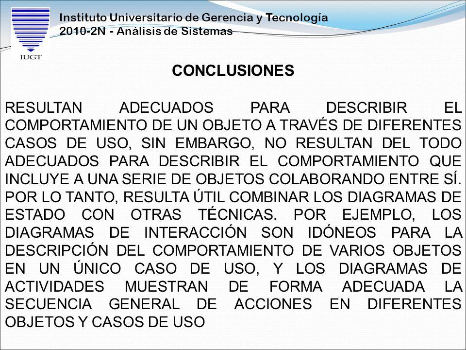 Instituto Universitario de Gerencia y Tecnología 2010-2N - Análisis de Sistemas CONCLUSIONES RESULTAN ADECUADOS PARA DESCRIBIR EL COMPORTAMIENTO DE UN