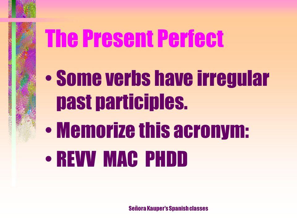 The Present Perfect Has alquilado esa película alguna vez.