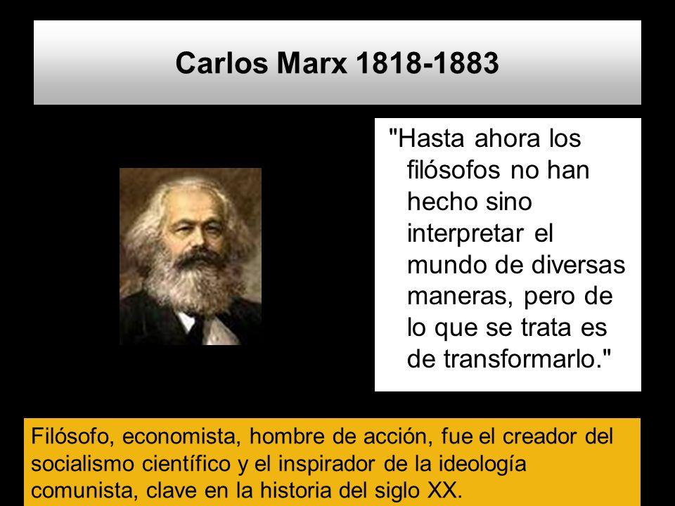 Fuentes de su pensamiento El marxismo se inspira en tres fuentes fundamentales: HEGEL ECONOMIA POLÍTICA INGLESA SOCIALISMO UTÓPICO FRANCÉS