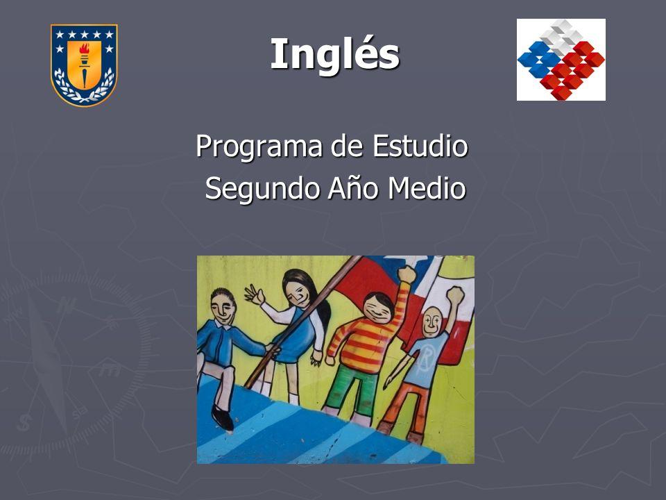 Inglés Inglés Programa de Estudio Programa de Estudio Segundo Año Medio Segundo Año Medio