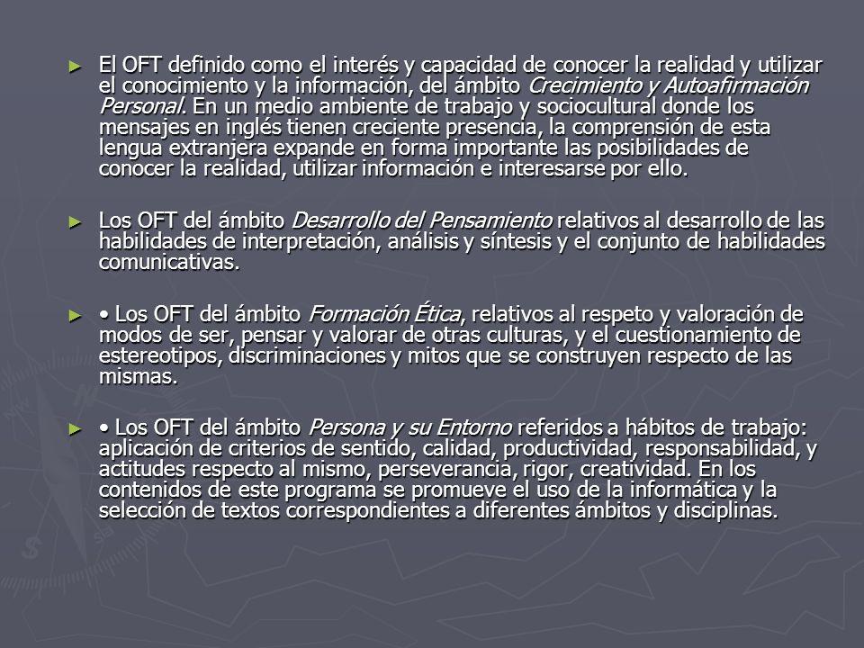 El OFT definido como el interés y capacidad de conocer la realidad y utilizar el conocimiento y la información, del ámbito Crecimiento y Autoafirmació